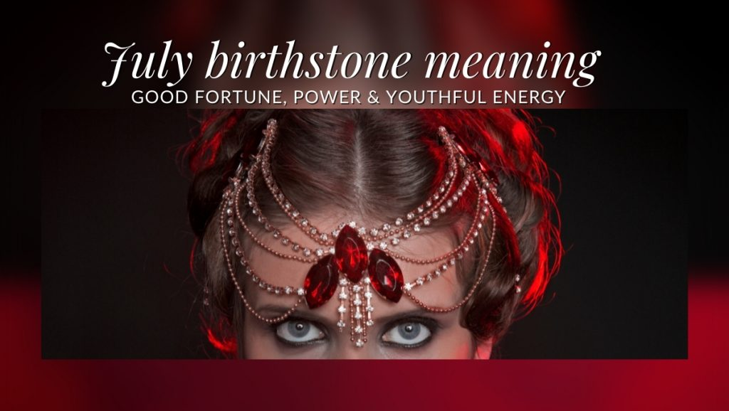 July Birthstone Meaning - by ShanOre Irish Jewelry
