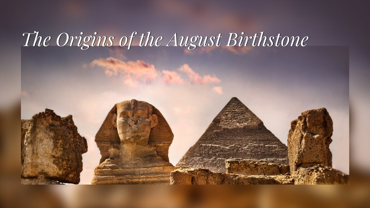 The Origins of the August Birthstone